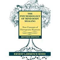 The Psychobiology of Mind-body Healing New Concepts of Therapeutic Hypnosis