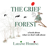 The Grief Forest: A Book About What We Don't Talk About (English Edition)