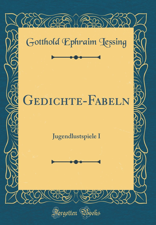 Gedichte Fabeln Jugendlustspiele I Classic Reprint