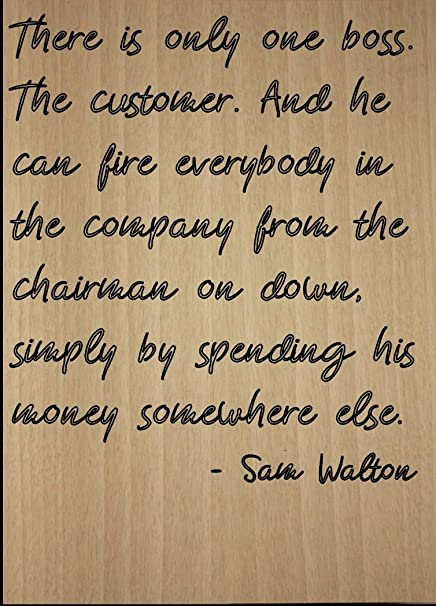 Amazoncom There Is Only One Boss The Customer Quote By Sam