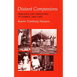 Distant Companions: Servants and Employers in Zambia, 1900–1985 (The Anthropology of Contemporary Issues)