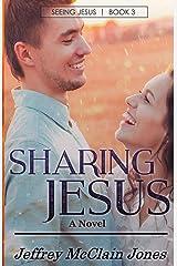 Sharing Jesus (Seeing Jesus) (Volume 3) Paperback