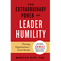 The Extraordinary Power of Leader Humility: Thriving Organizations – Great Results (English Edition)