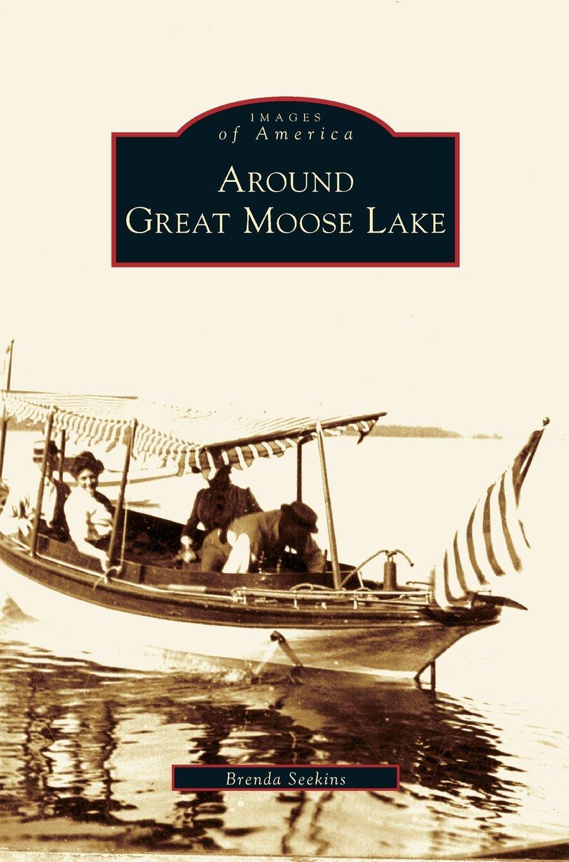 Read Online Around Great Moose Lake PDF