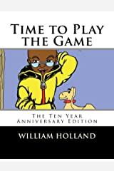 Time to Play the Game: The Ten Year Anniversary Edition Kindle Edition