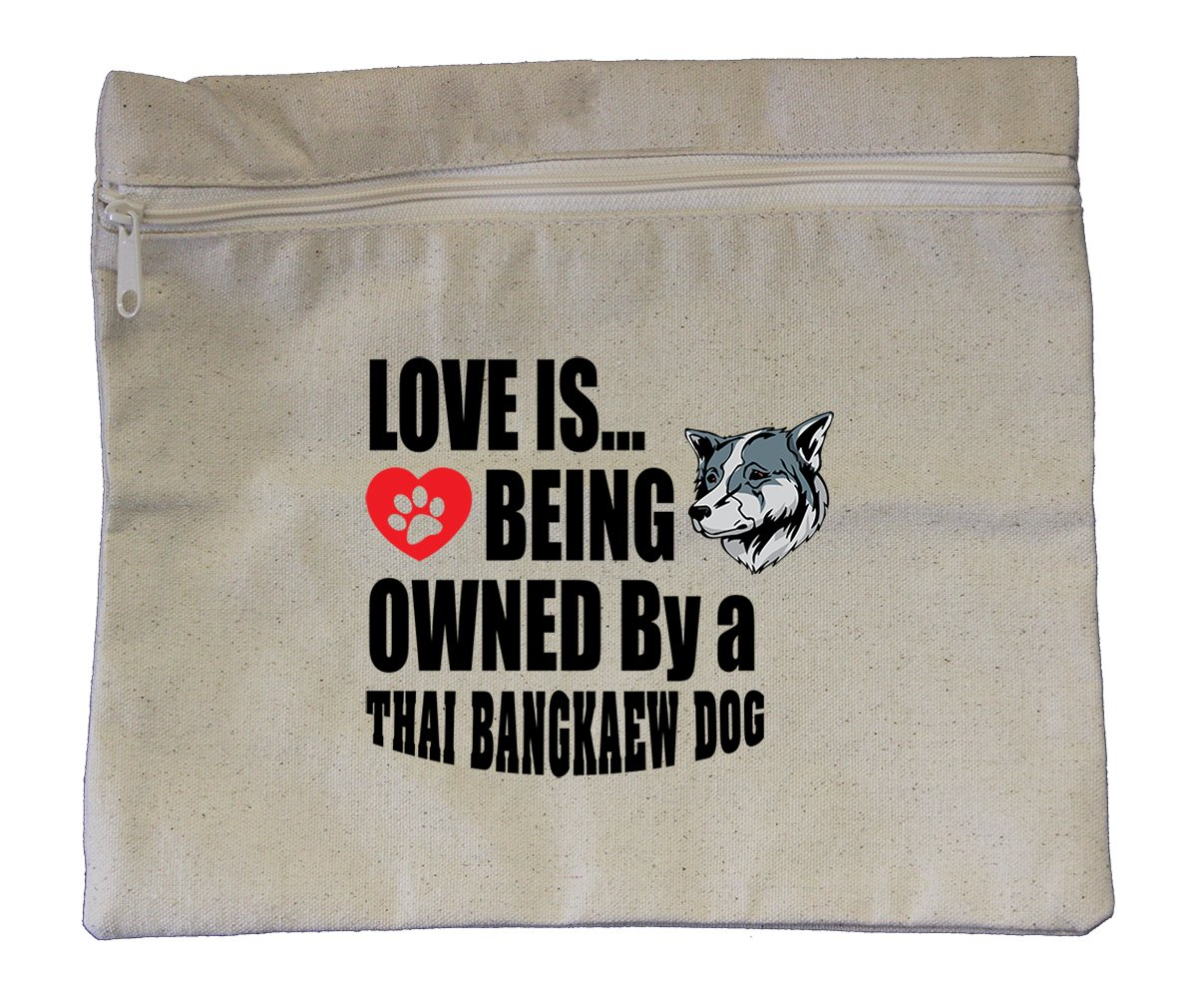 Canvas Zipper Pouch Bag 10''X12'' Love Is Being Owned Thai Bangkaew Dogdog by Style in Print