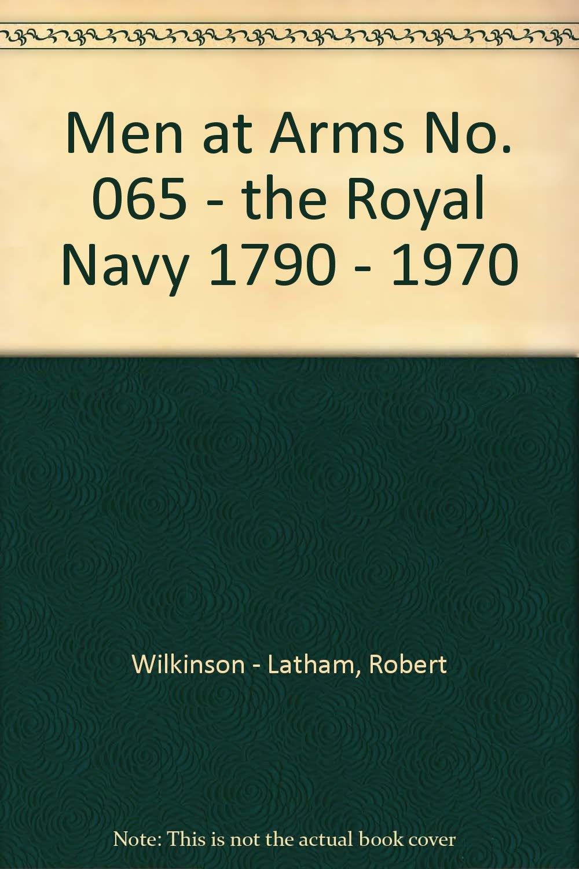 Download Men at Arms No. 065 - the Royal Navy 1790 - 1970 ebook