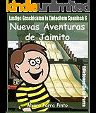 Lustige Geschichten in Einfachem Spanisch 6: Nuevas Aventuras de Jaimito (Spanisches Lesebuch für Anfänger) (Spanish Edition)