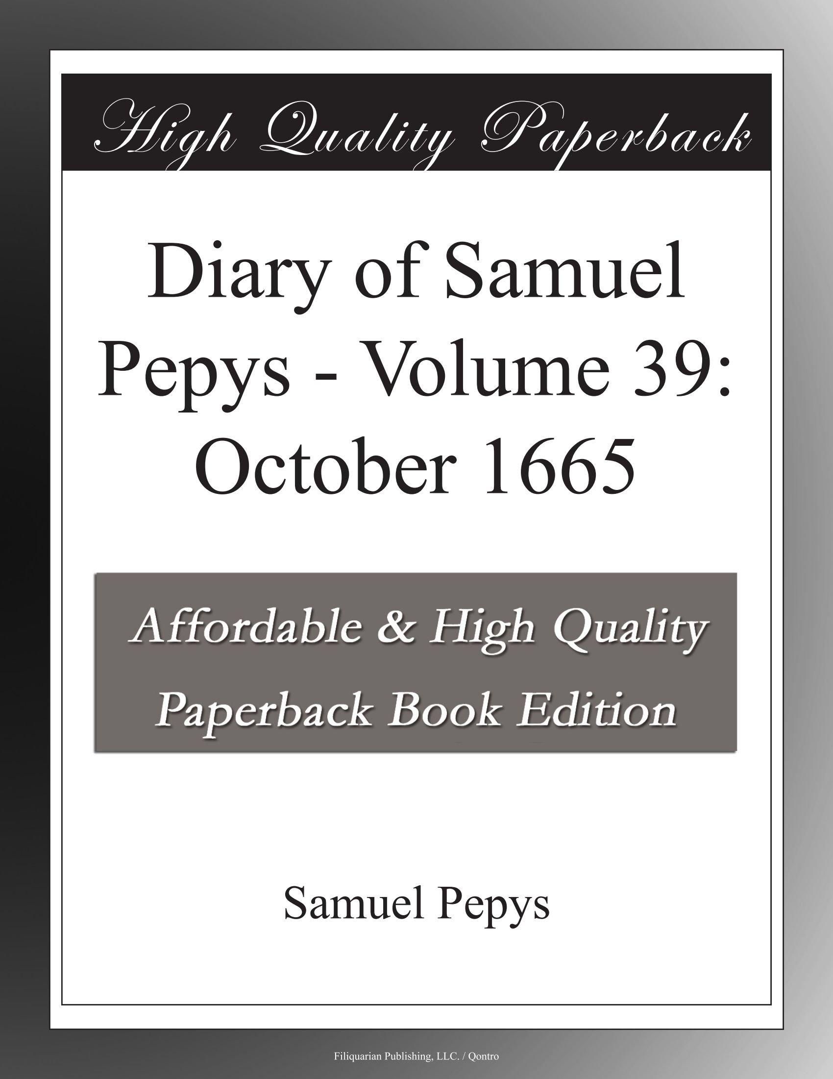 Diary of Samuel Pepys - Volume 39: October 1665 pdf epub