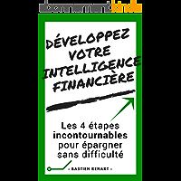 Intelligence financière: Comment améliorer votre épargne en 4 étapes
