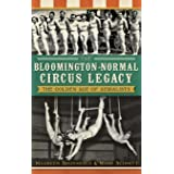 The Bloomington-Normal Circus Legacy: The Golden Age of Aerialists