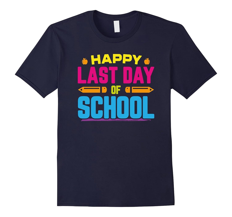 Happy Last Day of School Graduation T-Shirt Teacher Students