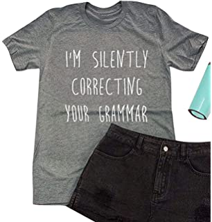 20291919 I'm Silently Correcting Your Grammar T Shirt Women's Funny Teacher Sayings  Shirt Letter Print