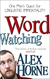 Wordwatching: One Man's Quest for Linguistic Immortality