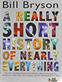 A Really Short History of Nearly Everything by Bill Bryson (2-Sep-2010) Paperback