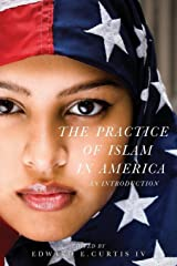 The Practice of Islam in America: An Introduction Paperback