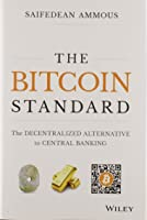 The Bitcoin Standard: The Decentralized
