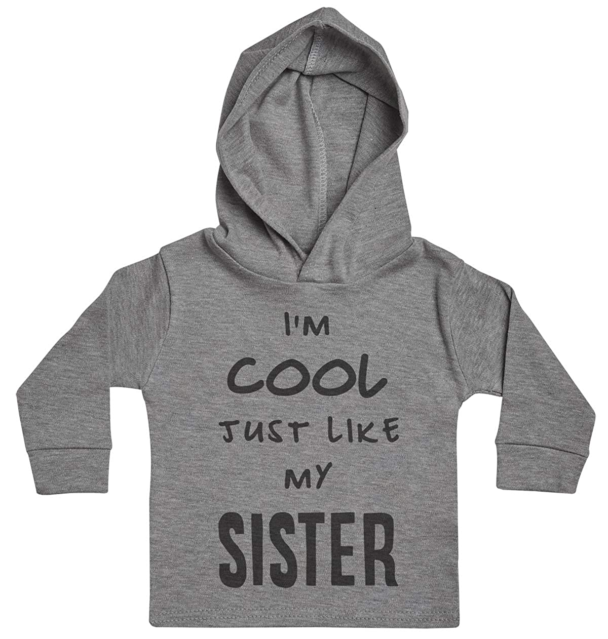 Baby Hoody Baby Clothing Im Cool Just Like My Sister Baby Boy Hoody Baby Girl Hoody Baby Gift