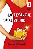 La revanche d'une brune (Red Dress Ink)