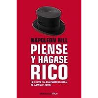 Piense Y Hágase Rico: La Riqueza Y La Realización Personal Al Alcance de Todos / Think and Grow Rich