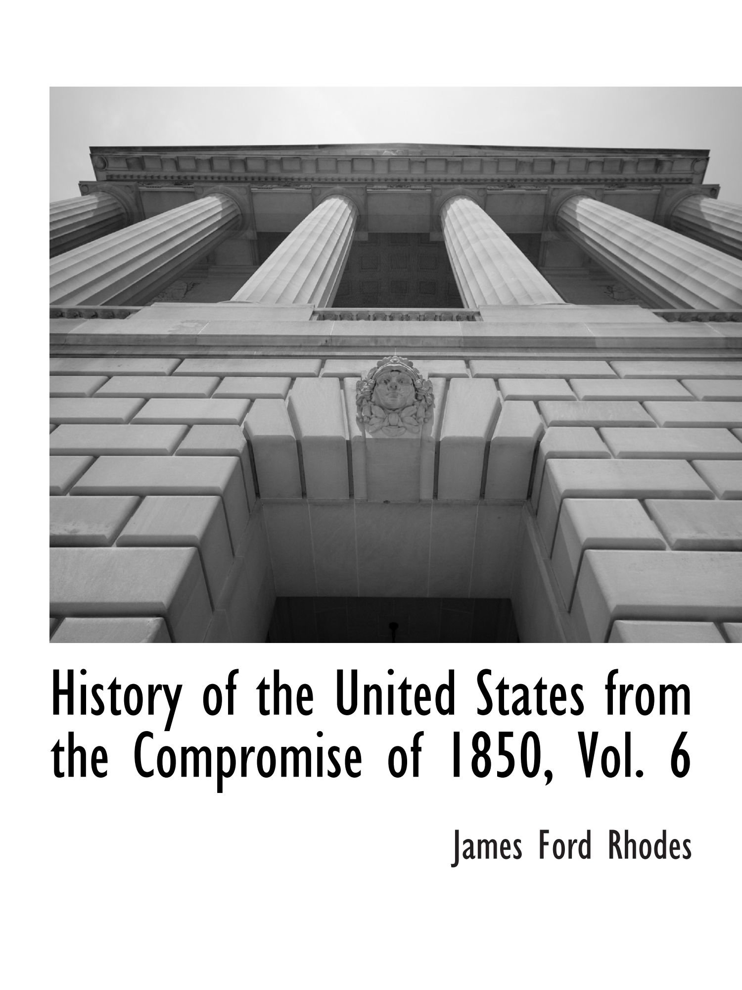 Read Online History of the United States from the Compromise of 1850, Vol. 6 pdf epub