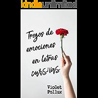Trozos de emociones en letras cursivas (Spanish Edition)