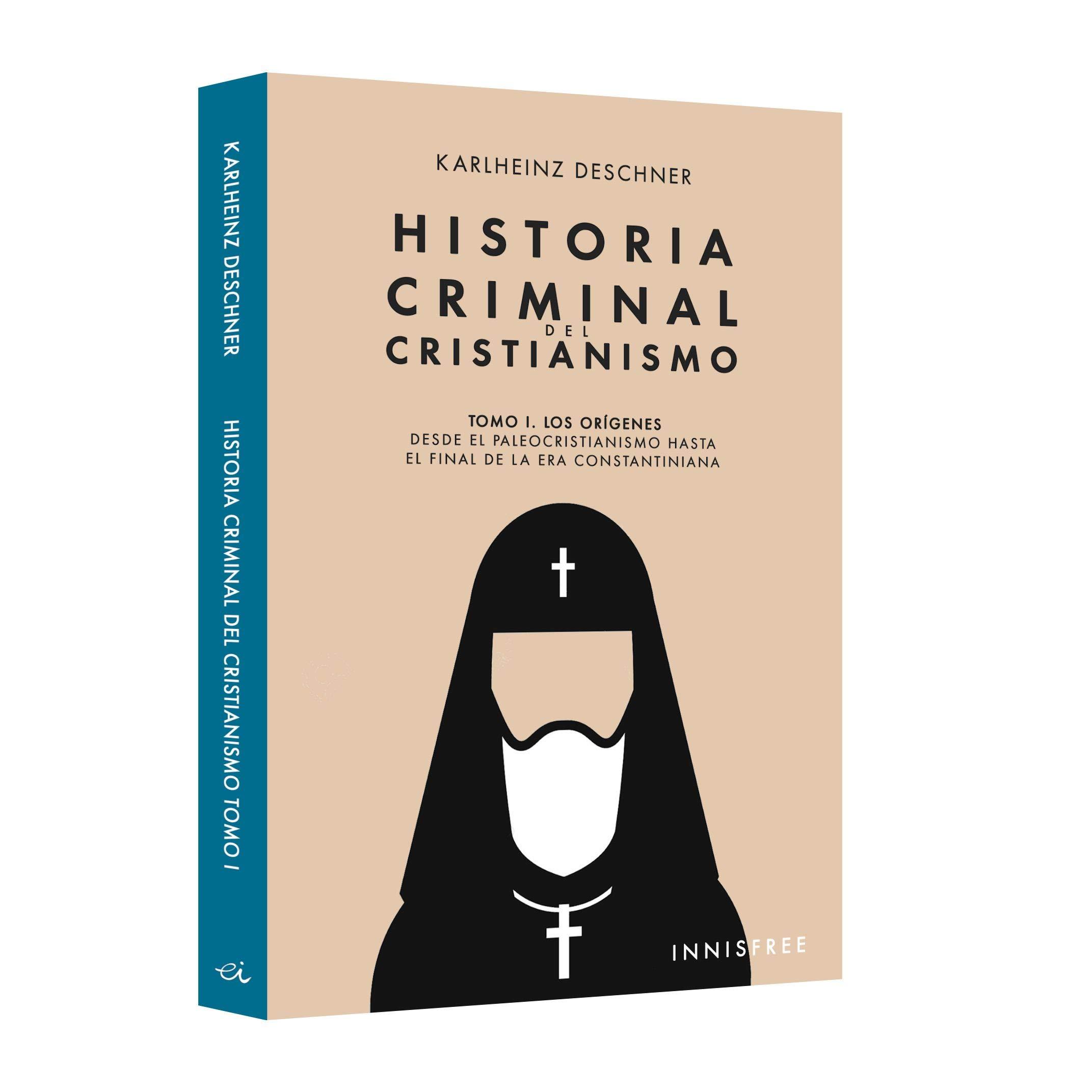 Historia Criminal Del Cristianismo Tomo I Amazon Es Karlheinz