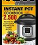 INSTANT POT: 2,500 Instant Pot Pressure Cooker and Slow Cooker Recipes Cookbook (Instant Pot, Instant Pot Recipes, Crockpot Cookbook, Slow Cooker Recipes, ... Pot Dump Meals, Crock Pot Freezer Meals)