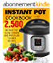 INSTANT POT: 2,500 Instant Pot Pressure Cooker and Slow Cooker Recipes Cookbook (Instant Pot, Instant Pot Recipes, Crockpot Cookbook, Slow Cooker Recipes, ... Crock Pot Freezer Meals) (English Edition)
