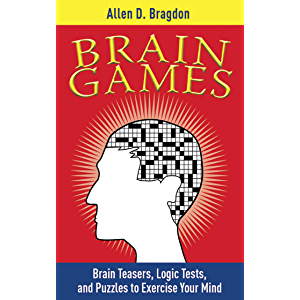 Brain Games: Brain Teasers, Logic Tests, and Puzzles to Exercise Your Mind (Brain Teasers Series)