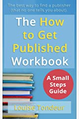 The How to Get Published Workbook: The best way to find a publisher, that no one ever tells you about Kindle Edition