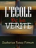 L'école de la Vérité (Aides Pratiques Pour Les Vainqueurs t. 5) (French Edition)