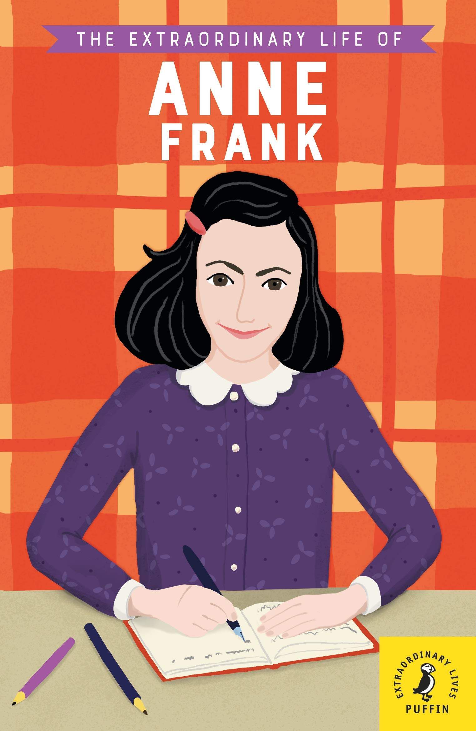 The Extraordinary Life Of Anne Frank  Extraordinary Lives