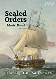 Sealed Orders (The Fighting Sail Series)