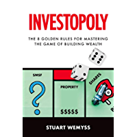 Investopoly: The 8 golden rules for mastering the game of building wealth