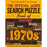 THE OFFICIAL WORD SEARCH PUZZLE BOOK OF THE 1970's: SIT BACK AND CHILL WITH THESE LARGE-TYPE CHALLENGES (Word Puzzles for the