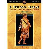 A trilogia tebana: Édipo Rei, Édipo em Colono, Antígona