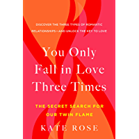 You Only Fall in Love Three Times: The Secret Search for Our Twin Flame