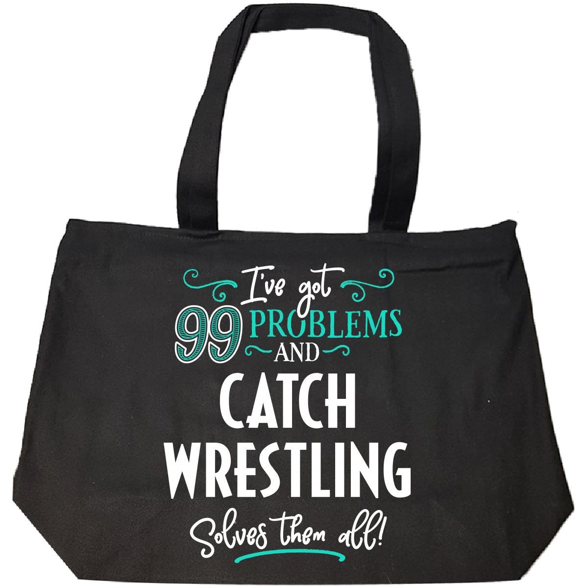 99 Problems Catch Wrestling Solves Them All Gift - Tote Bag With Zip