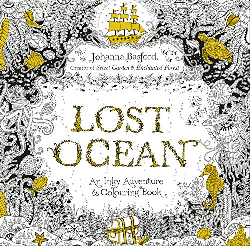 Lost Ocean: An Inky Adventure & Colouring Book Paperback – 22 Oct. 2015
