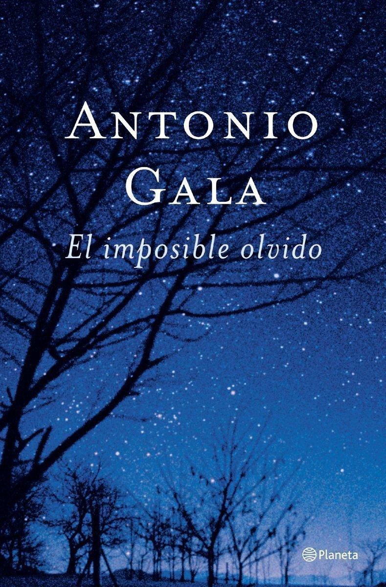El imposible olvido Autores Españoles e Iberoamericanos: Amazon.es: Antonio Gala: Libros