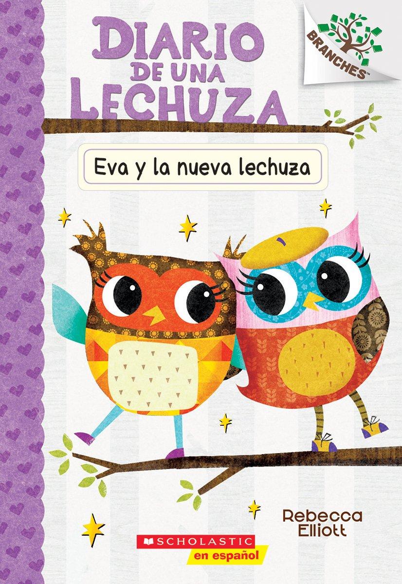 Diario de una lechuza #4: Eva y la nueva lechuza (Eva and the New Owl): Un libro de la serie Branches (Spanish Edition) ebook