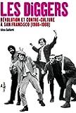 Les Diggers : Révolution et contre-culture à San Francisco (1966-1968)