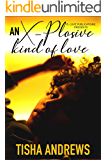An X-Plosive Kind of Love