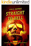 Straight to Hell - A Quincy Harker, Demon Hunter Novella