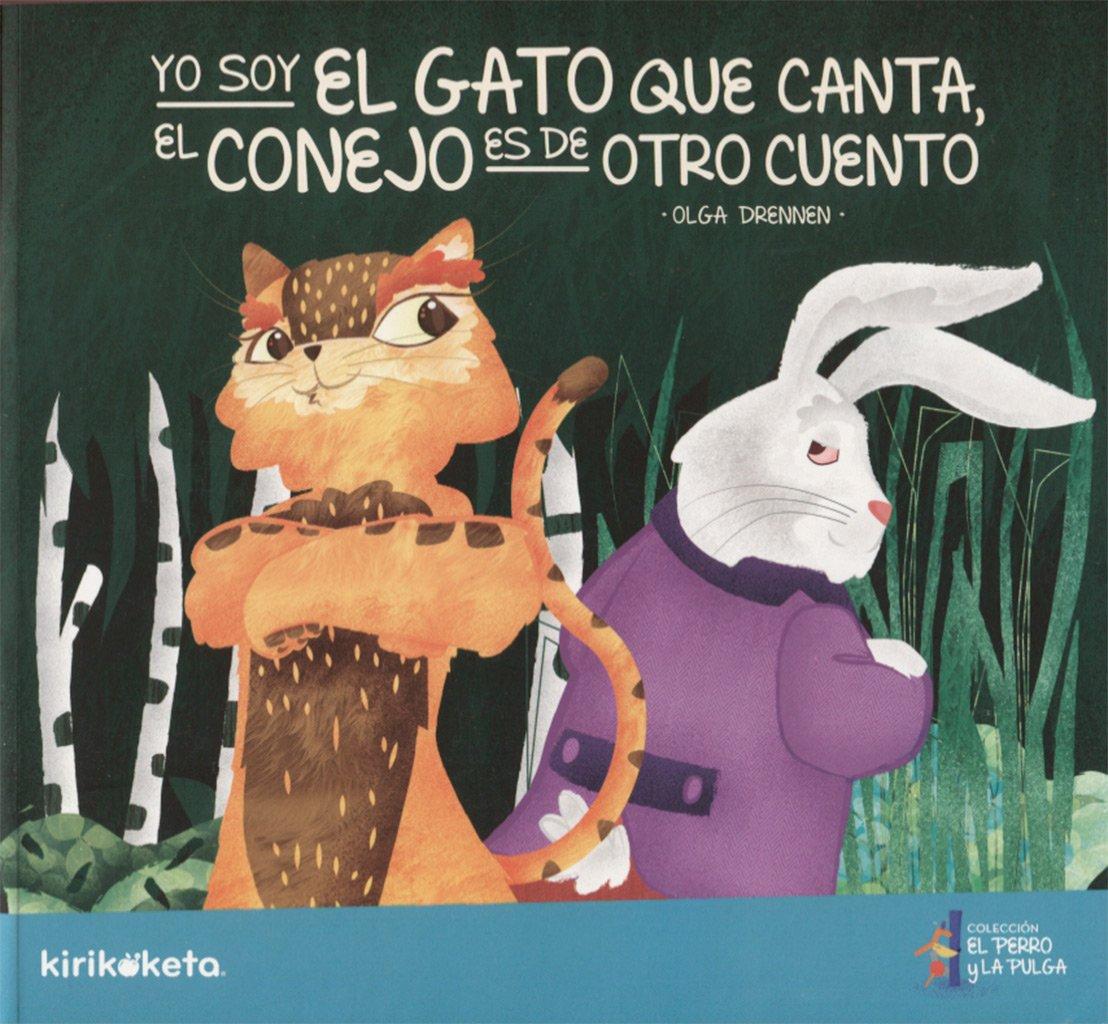 Yo Soy El Gato Que Canta; El Conejo Es De Otro Cuento (Spanish) Paperback – 2013