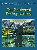 Das Zaubertal: Die Prophezeihung