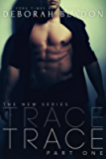 TRACE - Part One (The TRACE Series Book 1)
