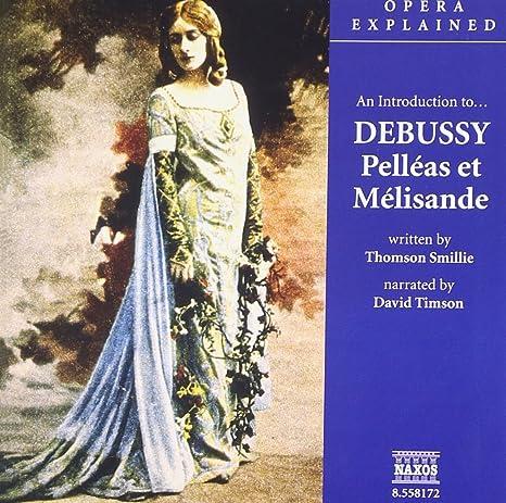 Buy Debussy: Pelleas Et Melisande (Opera Explained) Online at Low ...