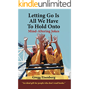 Letting Go Is All We Have To Hold Onto: Mind-Altering Jokes!